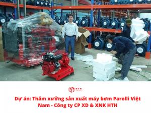 Thăm xưởng sản xuất máy bơm Parolli Việt Nam – Công ty CP XD & XNK HTH thumbnail